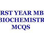 Biochemistry mcqs for first year mbbs