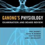 Download Ganong's Physiology Examination and Board Review PDF FREE