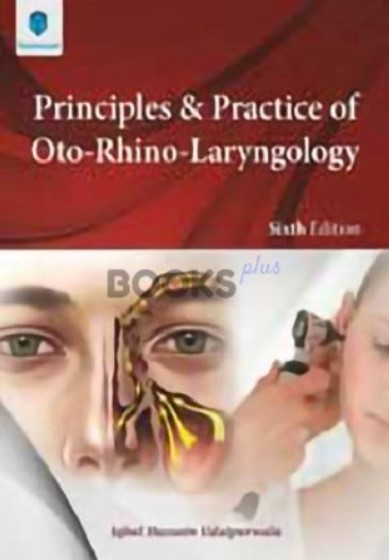 Principles and Practice of Oto-Rhino-Laryngology 6th Edition Pdf Free Download by Iqbal Hussain Udaipurwala
