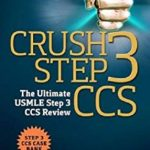 Crush Step 3 CCS The Ultimate USMLE Step 3 CCS Review PDF Download Free