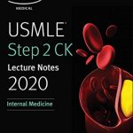 USMLE Step 2 CK Lecture Notes 2020: Internal Medicine PDF Free Download