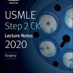 USMLE Step 2 CK Lecture Notes 2020: Surgery PDF Free Download