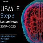USMLE Step 3 Lecture Notes 2019-2020: Internal Medicine, Psychiatry, Ethics PDF Free Download