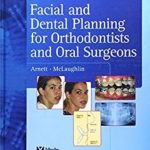 Facial and Dental Planning for Orthodontics and Oral Surgeons 1st Edition PDF Free Download