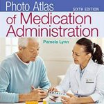 Lippincott's Photo Atlas of Medication Administration 6th Edition PDF Free Download