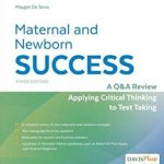 Maternal and Newborn Success: A Q&A Review Applying Critical Thinking to Test Taking 3rd Edition PDF Free Download