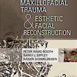 Maxillofacial Trauma and Esthetic Facial Reconstruction 2nd Edition PDF Free Download