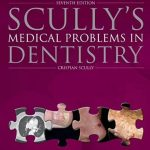 Scully's Medical Problems in Dentistry 7th Edition PDF Free Download