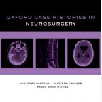 Download Oxford Case Histories in Neurosurgery 1st Edition PDF Free