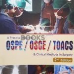 Download A Practical Guide to OSPE/OSCE/TOACS and Clinical Methods in Surgery PDF By Abdul Wahab Dogar