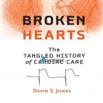 Download Broken Hearts: The Tangled History of Cardiac Care 1st Edition PDF Free
