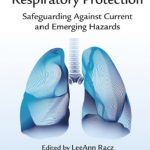 Download Handbook of Respiratory Protection: Safeguarding Against Current and Emerging Hazards PDF Free