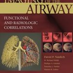 Download Imaging of the Airways: Functional and Radiologic Correlations PDF Free