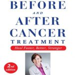 Download Before and After Cancer Treatment: Heal Faster, Better, Stronger 2nd Edition PDF Free