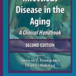 Download Infectious Disease in the Aging: A Clinical Handbook 2nd Edition PDF Free