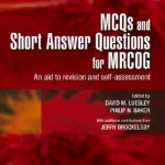 Download MCQs & Short Answer Questions for MRCOG: An aid to revision and self-assessment PDF Free