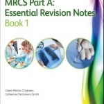 Download MRCS Part A: Essential Revision Notes Book 1 PDF Free