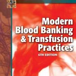 Download Modern Blood Banking & Transfusion Practices 6th Edition PDF Free