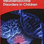 Download Neuroendocrine Disorders in Children (Clinics in Developmental Medicine) 1st Edition PDF Free