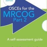 Download OSCEs for the MRCOG Part 2: A Self-Assessment Guide 2nd Edition PDF Free