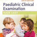 Paediatric Clinical Examination Made Easy PDF Free Download