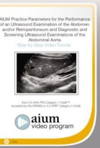 Practice Parameter for the Performance of an Ultrasound Examination of the Abdomen and/or Retroperitoneum and Diagnostic and Screening Ultrasound Examinations of the Abdominal Aorta Free Download
