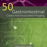 50 Gastrointestinal Cases and Associated Imaging By Abdullah A. Shaikh PDF Free Download
