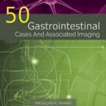 50 Gastrointestinal Cases and Associated Imaging PDF Free Download