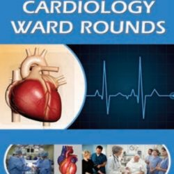 Cardiology Ward Rounds By Shafique Ahmed PDF Free Download