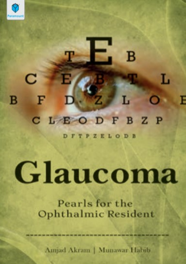 Glaucoma Pearls for the Ophthalmic Resident By Amjad Akram PDF Free Download