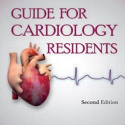 Guide for Cardiology Residents 2nd Edition Hafiz Abdul Mannan Shahid PDF Free Download