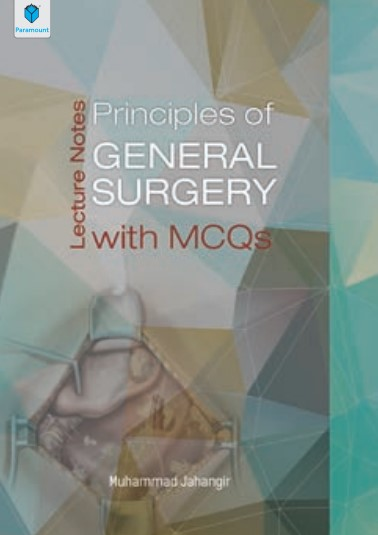 Lecture Notes Principles of General Surgery with MCQs Muhammad Jahangir PDF Free Download