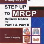 Step Up to MRCP Part I and Part II Review Notes by Dr khalid El Magraby 2020 Edition PDF Free Download