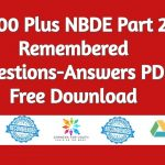 1200 Plus NBDE Part 2 Remembered Questions-Answers PDF 2021 Free Download