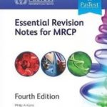 ESSENTIAL REVISION NOTES FOR MRCP 4th Edition 2015 By Philip A Kalra PDF Free Download