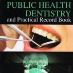 Clinical Manual for Public Health Dentistry and Practical Record Book PDF Free Download