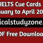 IELTS Cue Cards January to April 2021 PDF Free Download