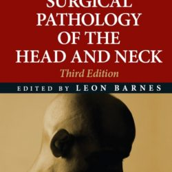Surgical Pathology of the Head and Neck, 3rd Edition, Volume 1 PDF Free Download