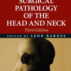 Surgical Pathology of the Head and Neck, 3rd Edition, Volume 3 PDF Free Download