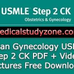Kaplan Gynecology USMLE Step 2 CK PDF + Video Lectures 2021 Free Download