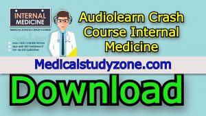 Audiolearn Crash Course Internal Medicine 2021 Free Download