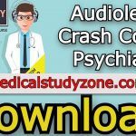 Audiolearn Crash Course Psychiatry 2021 Free Download