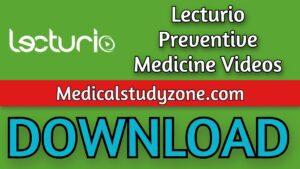 Lecturio Preventive Medicine Videos 2021 Free Download