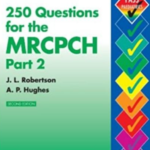 250 Questions for the MRCPCH Part 2 PDF Free Download
