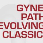Download Gynecologic Pathology: Evolving Concepts, Classics, Caveats 2020 Videos and PDF Free