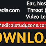 Sqadia Ear, Nose and Throat (ENT) Video Lectures 2021 Free Download