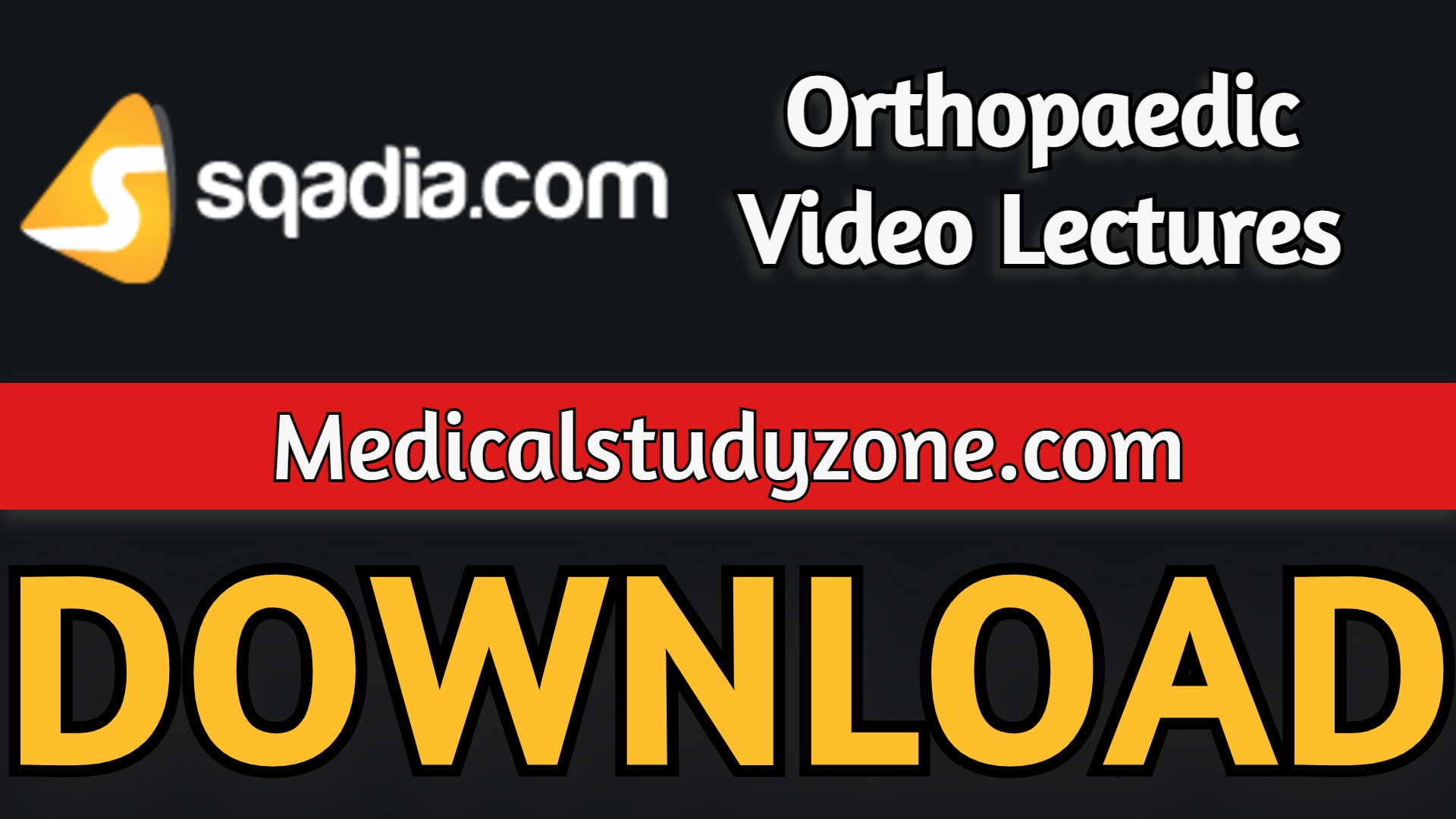 Sqadia Orthopaedic Video Lectures 2021 Free Download