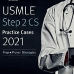 USMLE Step 2 CS Practice Cases 2021: Prep + Proven Strategies PDF Free Download