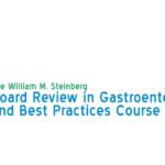 2019 William M. Steinberg Board Review In Gastroenterology Videos Free Download