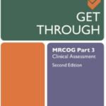 Get Through MRCOG Part 3: Clinical Assessment 2nd Edition PDF Free Download